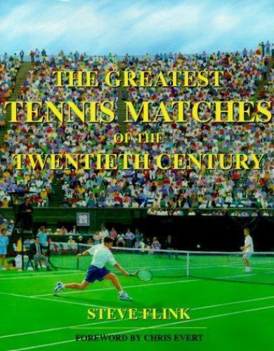 Steve Flink The greatest tennis matches of the 20th century