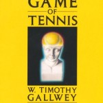 The inner game of tennis, W. Timothy Gallwey.