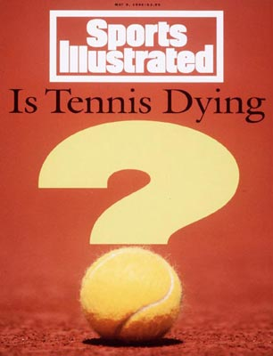 Sports Illustrated: Is tennis dying, 1994.